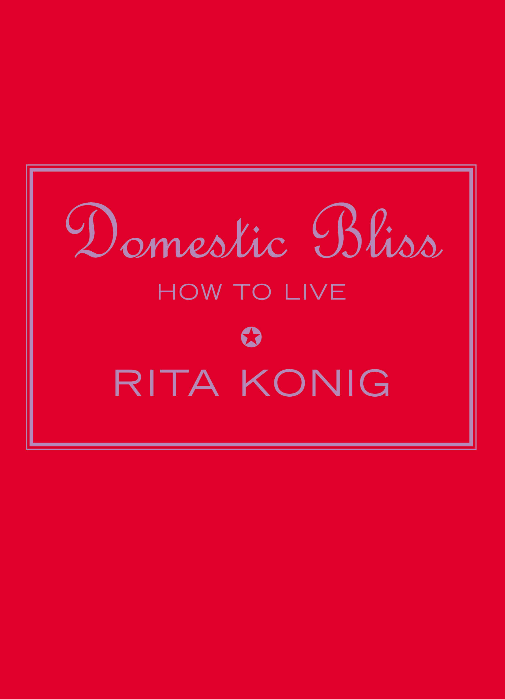Domestic Bliss by Rita Konig